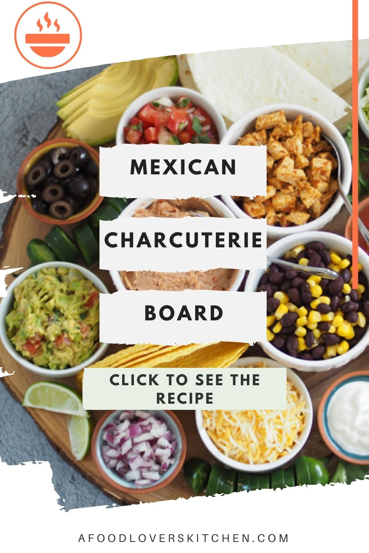 Mexican Charcuterie Board